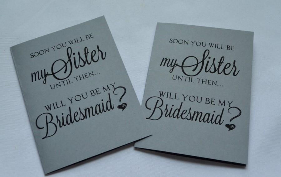 Soon you will be my sister bridesmaid card bridesmaid proposal soon you will be my sister bridesmaid card bridesmaid proposal cards be my bridesmaid card sister in law bridesmaid card sister to be card stopboris