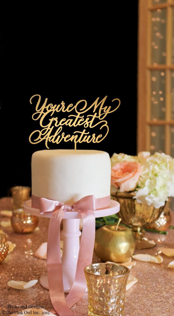 Mariage - Wedding Cake Topper - You're My Greatest Adventure Wedding Cake Topper - Gold Cake Topper