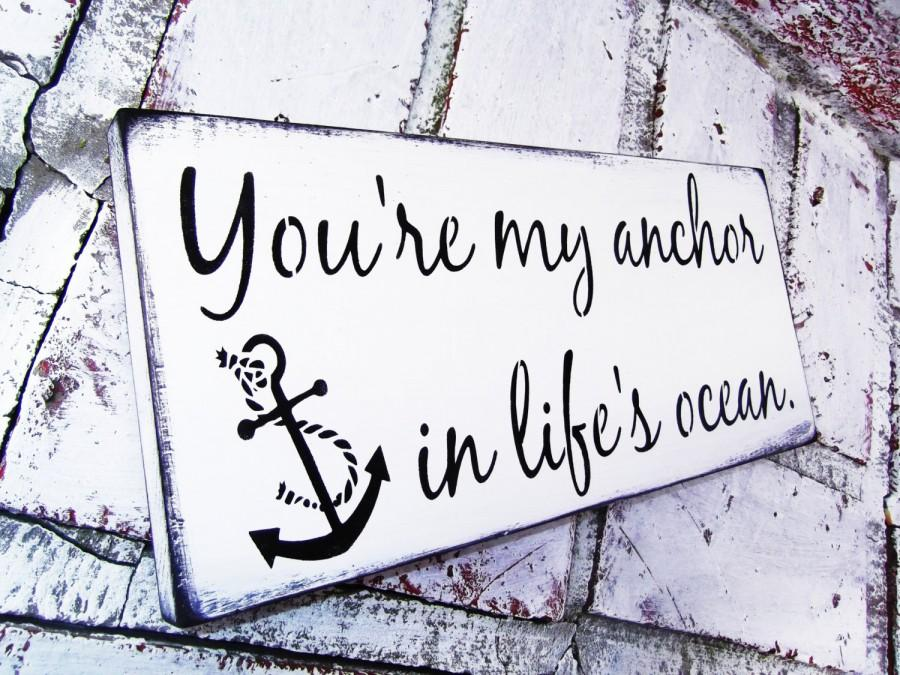 "Свадьба - Nautical Wedding signs ""You're my anchor in life's ocean"" Anchor theme, beach wedding, destination wedding decor, boating beach house"