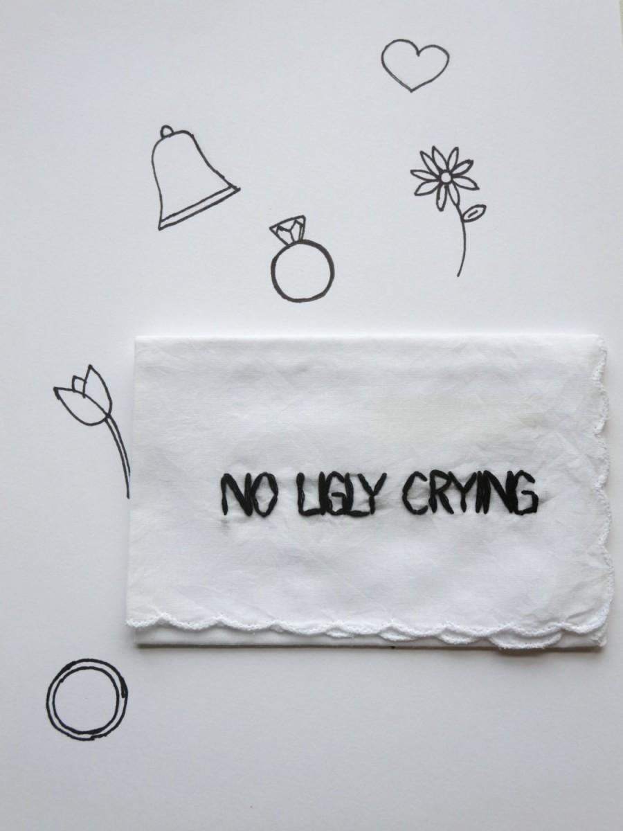 Hochzeit - Funny Bridesmaid Gift No Ugly Crying Hankie Hand Embroidered Wedding No Ugly Crying Handkerchief by wrenbirdarts on Etsy