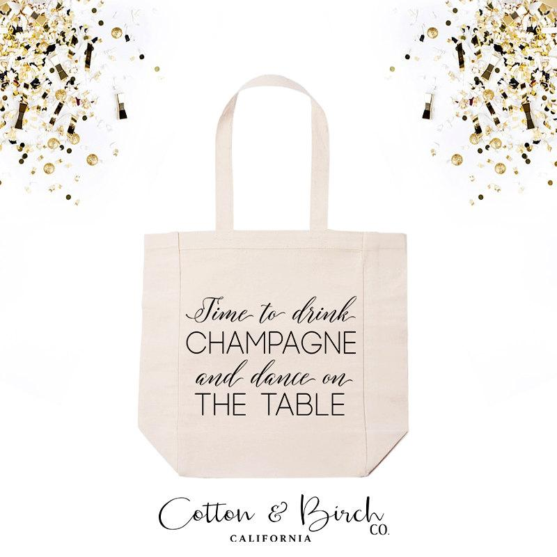 Wedding Tote Bag Guest Bridal Party Gifts Bachelorette Totes Bridesmaid Time To Drink Champagne