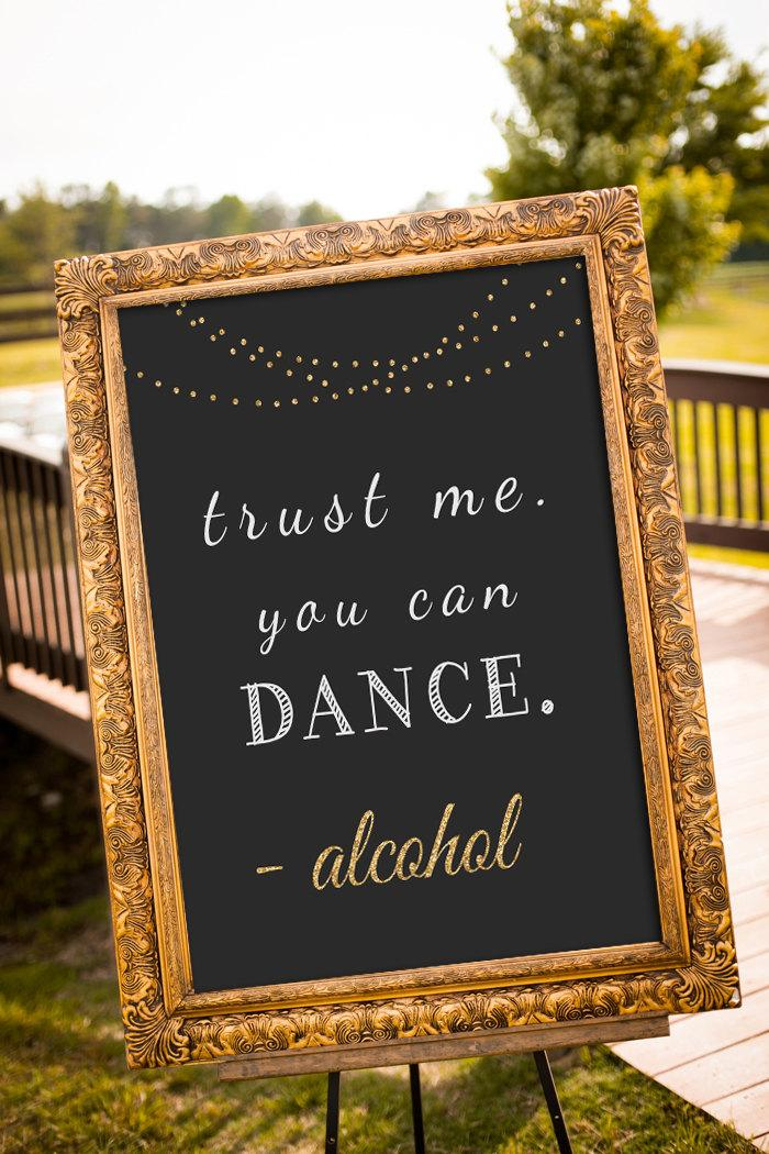 Hochzeit - Trust me you can dance sign, printable wedding sign, alcohol wedding sign, black and gold wedding decor, chalkboard sign,