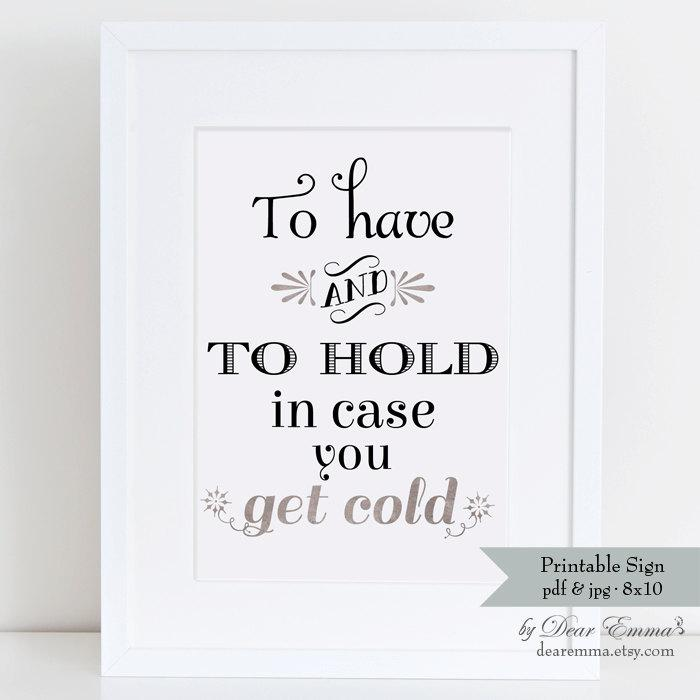 Свадьба - Printable Wedding Sign - To Have and to Hold In Case You Get Cold - Warm Blanket Sign or Hot Chocolate Bar Sign 8x10 Silver Foil Style