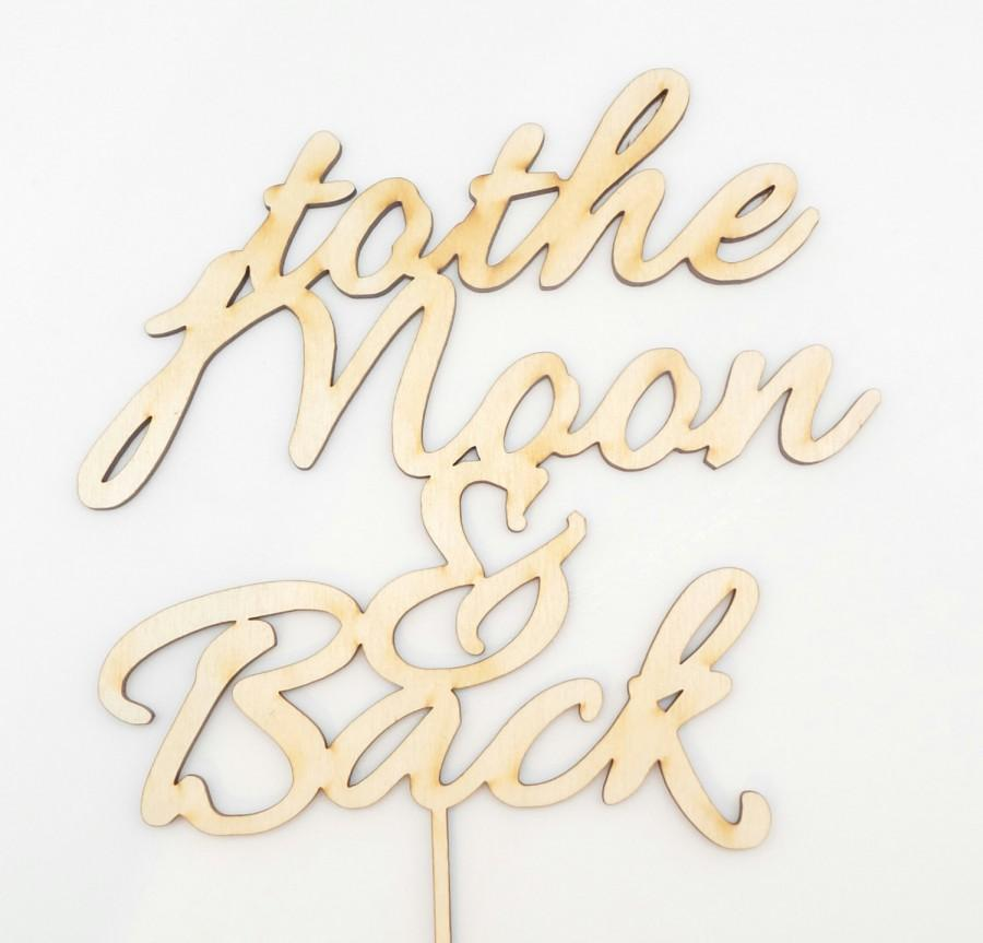 Wedding - Wedding Cake Topper - To the Moon and Back Cake Topper - Anniversary Cake Topper - Wedding Topper - Wedding Decoration -Trending Cake Topper