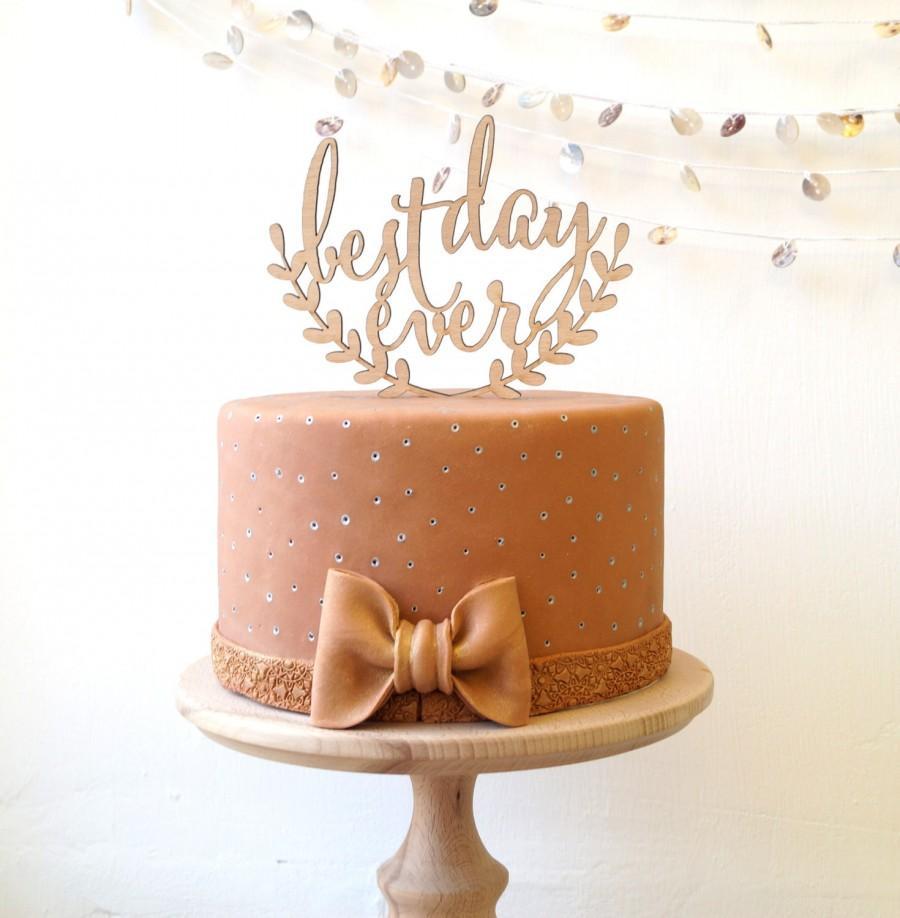 Wedding - Wedding cake topper, Best day ever cake topper, rustic cake topper, wooden cak topper, your wood choice