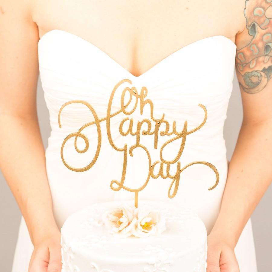 Свадьба - Wedding Cake Topper - Oh Happy Day