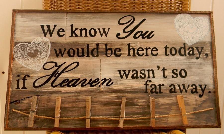 Mariage - We know you would be here today if Heaven wasn't so far away, Rustic barn wood wedding sign, Wedding
