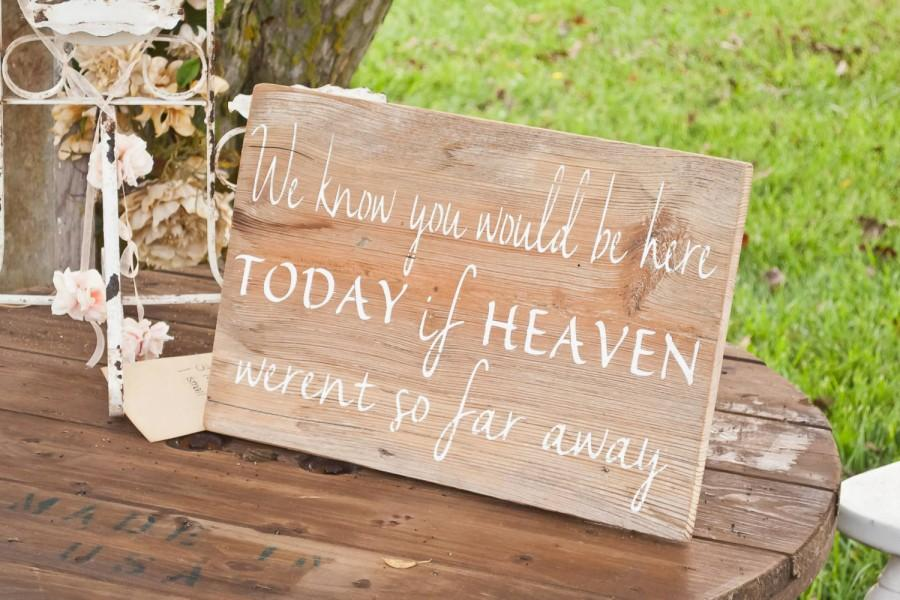 Rustic Wedding Sign If Heaven Werent So Far Away
