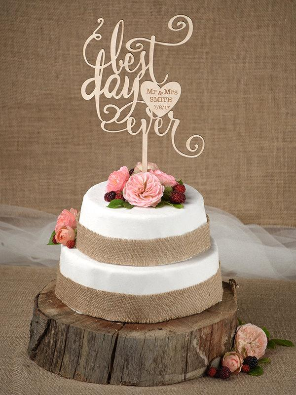 Wedding - Rustic Cake Topper, Wedding Custom Cake Topper, Wood Cake Topper, Best Day Ever, Personalized Cake Topper,