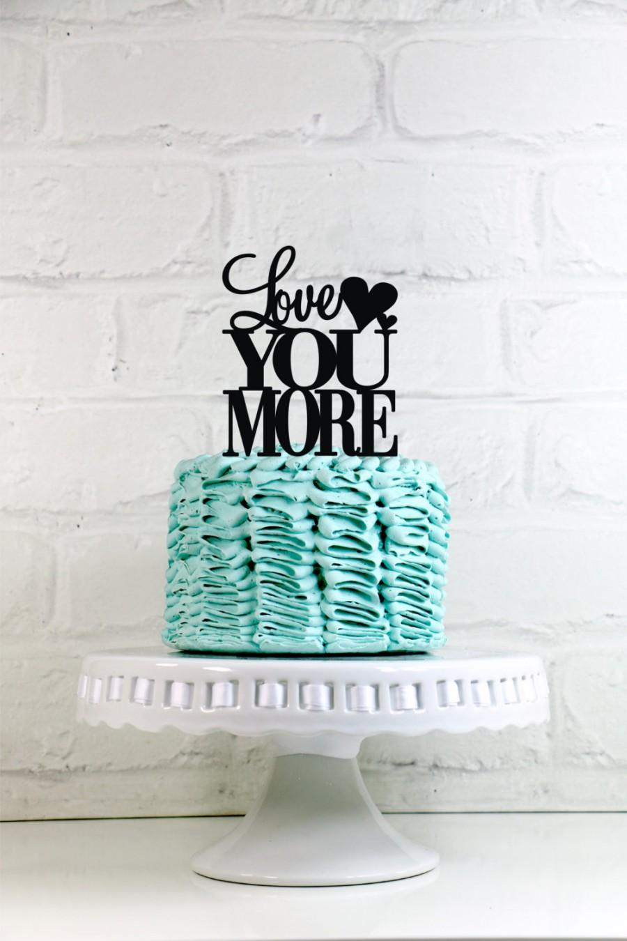 Mariage - Love You More Wedding Cake Topper or Sign