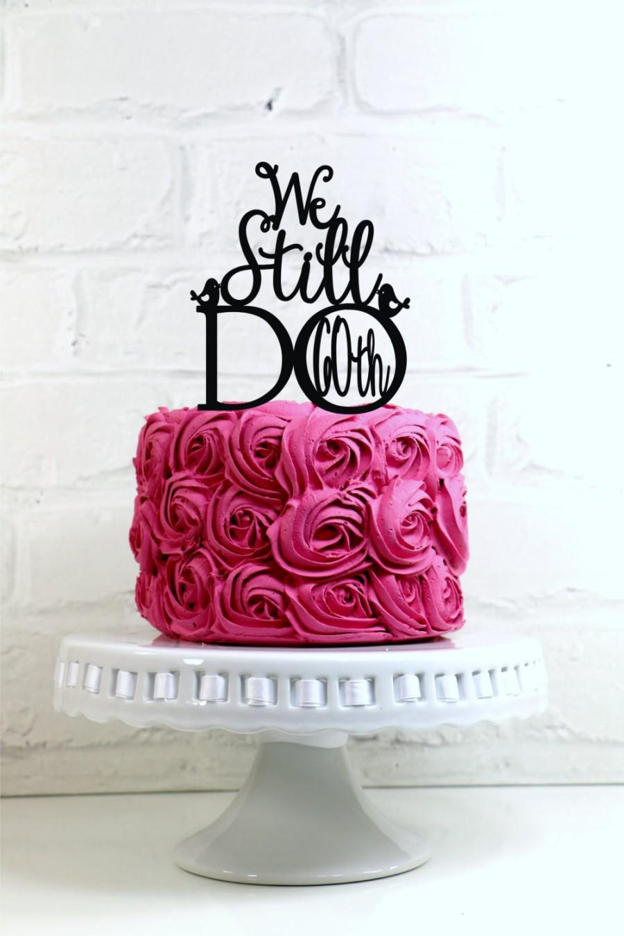 We Still Do Love Birds 60th Vow Renewal Or Anniversary Cake Topper Sign
