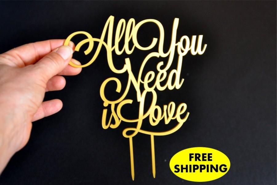 Свадьба - All You need is Love Wedding Cake Topper Gold Cake Toppers  FREE SHIPPING