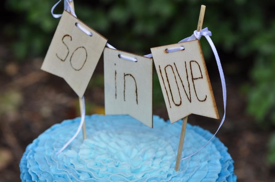 زفاف - Wedding cake Bunting, so in love, Wedding Cake Topper, Wedding Decor, for bride and groom