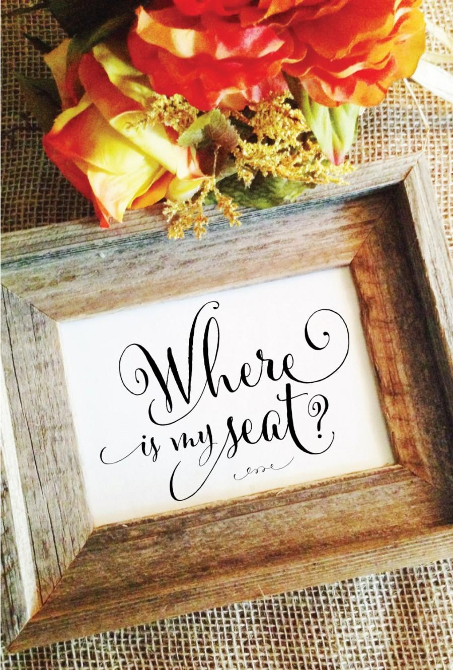 Свадьба - Where is my seat sign Wedding seating sign wedding sign (Frame NOT included)