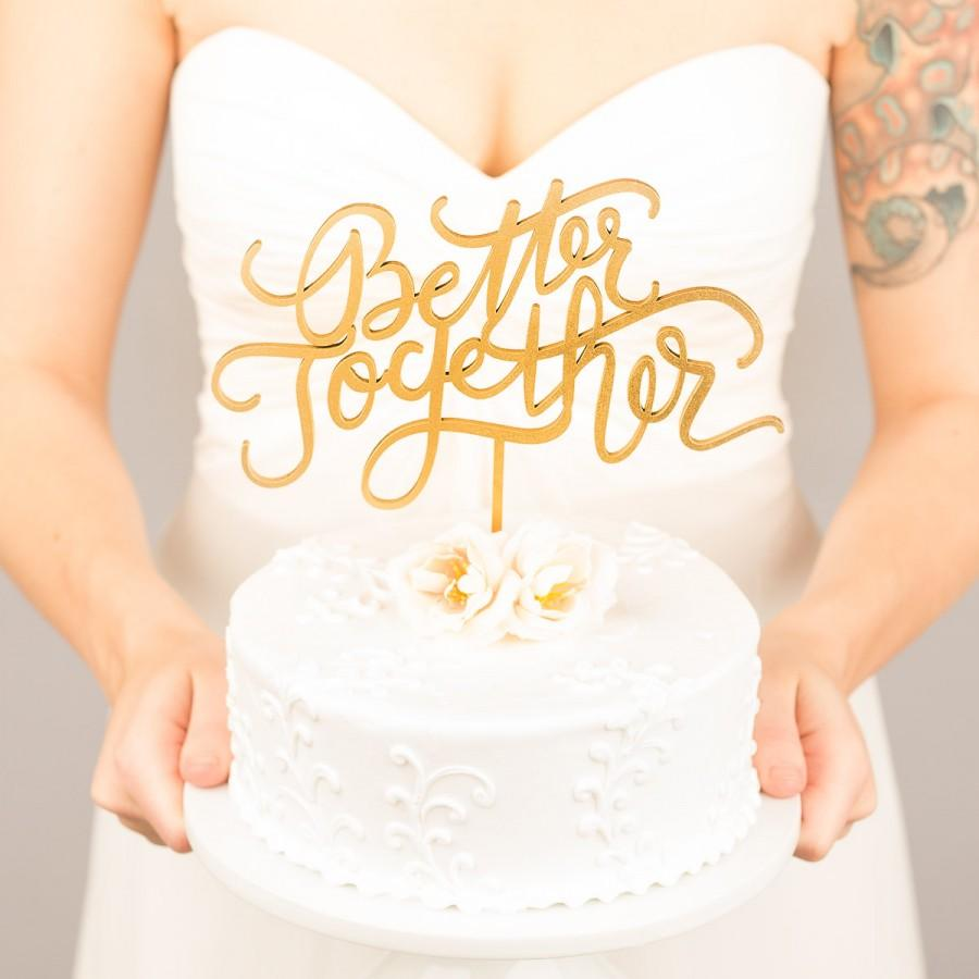 Свадьба - Wedding cake topper - Better Together cake topper