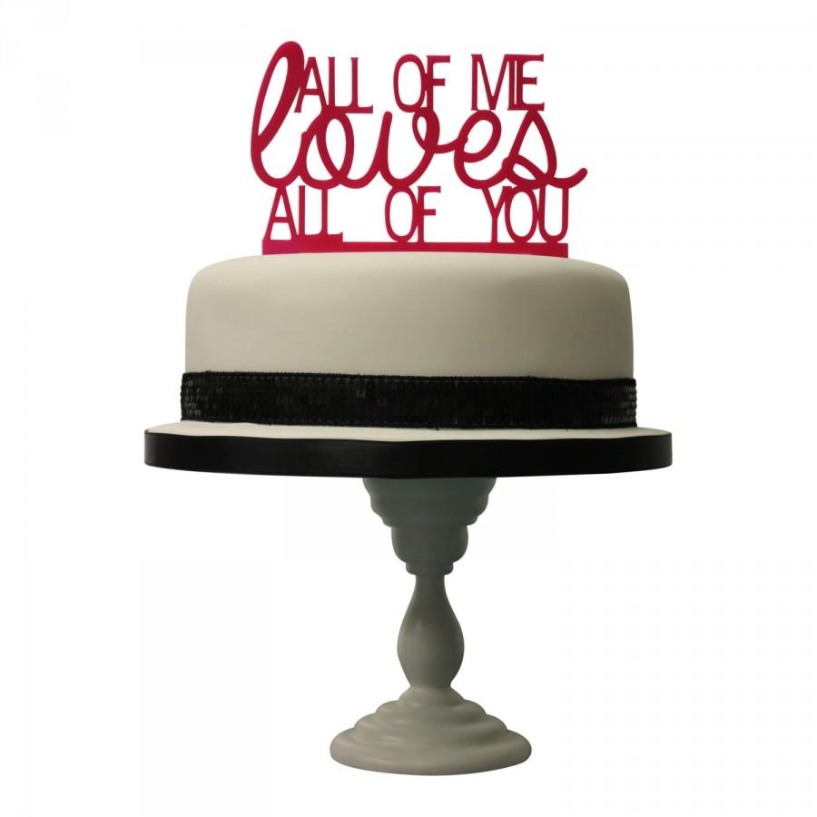 Mariage - All of me Loves all of You romantic couples wedding cake topper