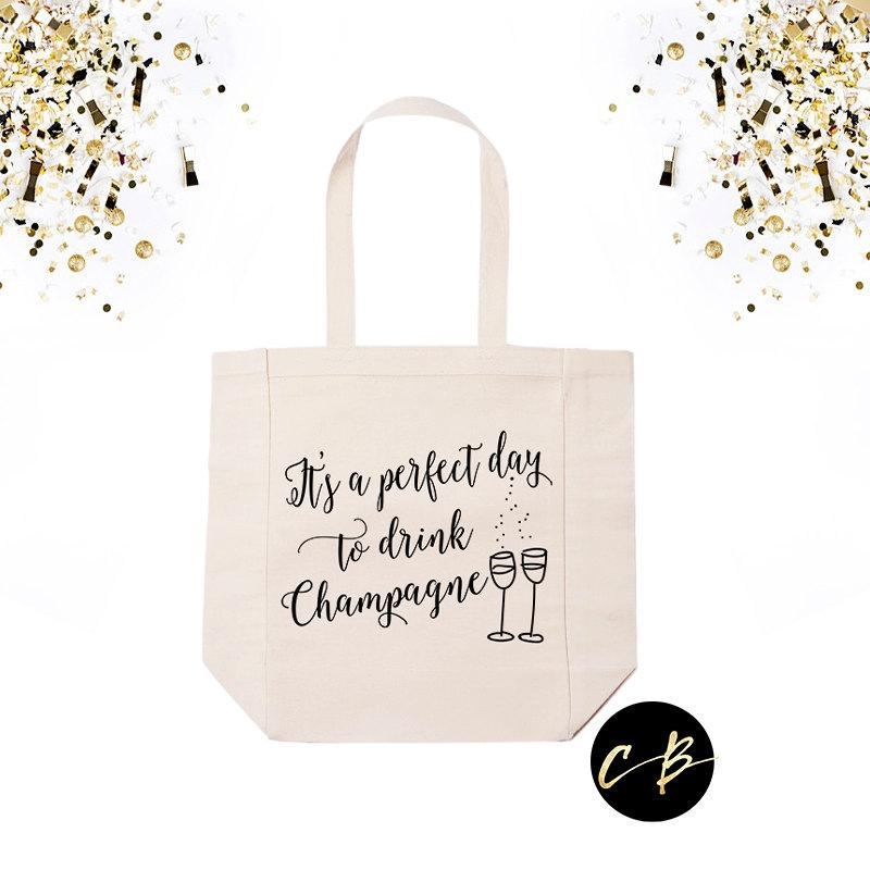 Wedding Tote Bag Welcome Bridal Party Gifts Bachelorette Bridesmaid Perfect Day To Drink Champagne