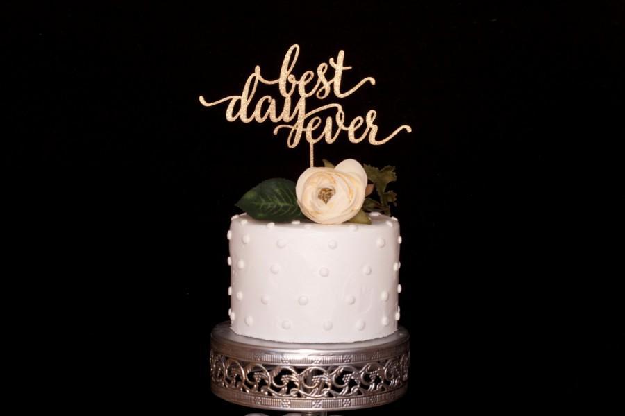 Hochzeit - Best Day Ever Cake Topper
