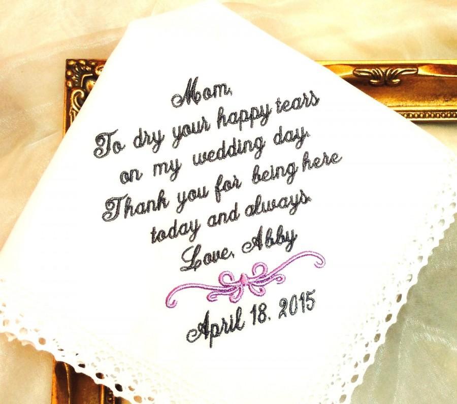 زفاف - Weddings - Mother of The Bride Gift  Handkerchief -To Dry your HAPPY  Tears- Being here TODAY and ALWAYS - Hankie - Hanky-  Hankerchief