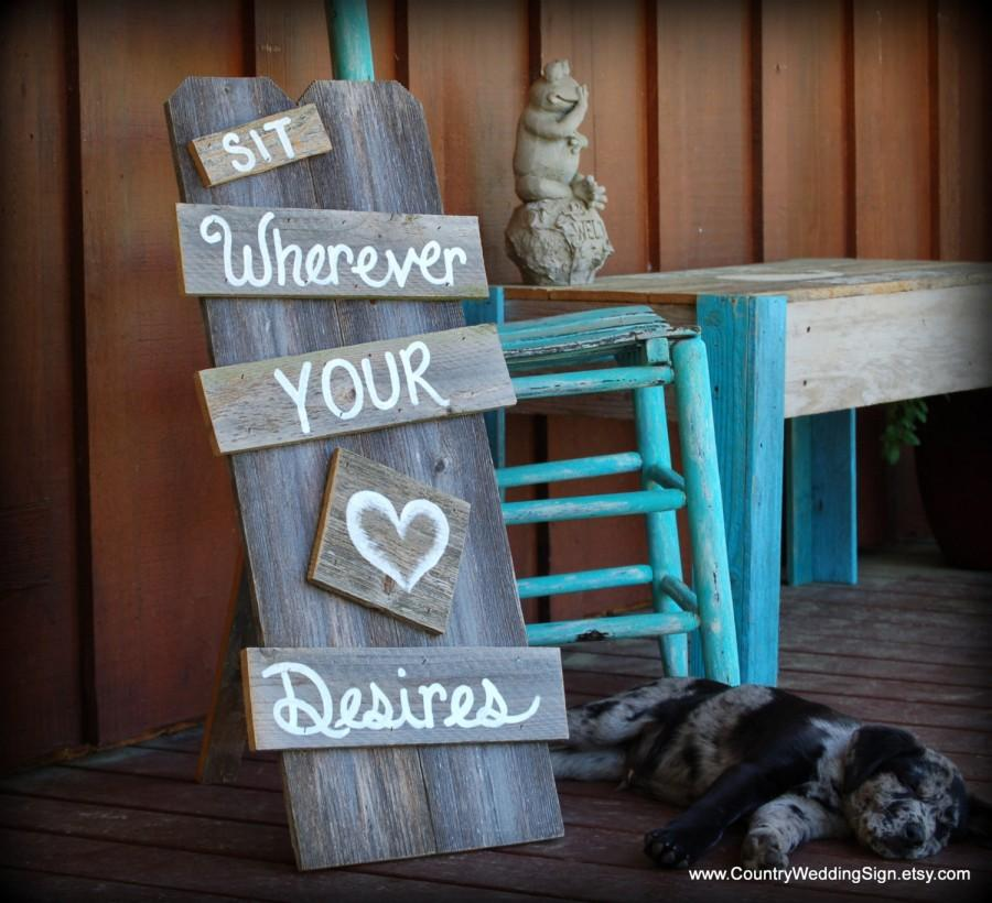 No Seating Plan Wedding Sign Sit Wherever Your Heart Desires Rustic