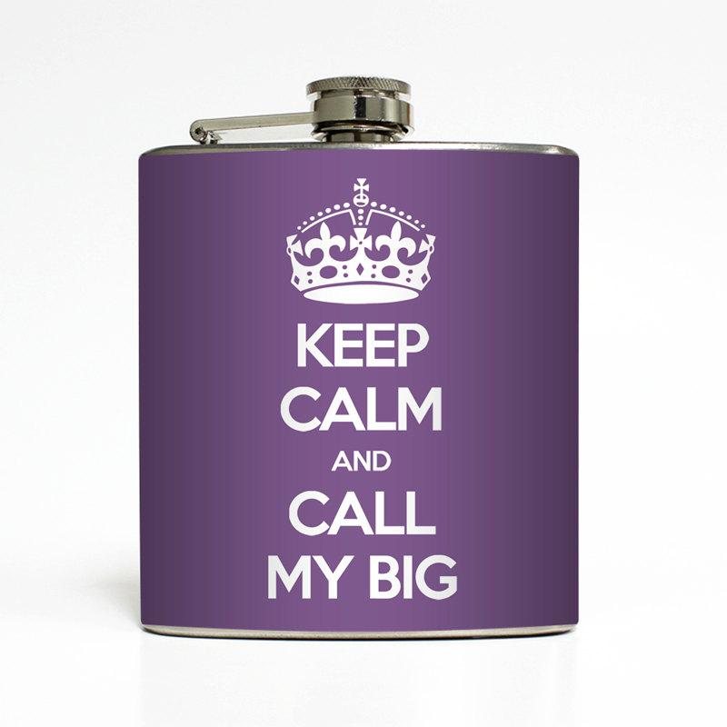 Mariage - Keep Calm and Call My Big Whiskey Flask Sorority Sister Big Little Greek Week Bridesmaid Gifts Stainless Steel 6 oz Liquor Hip Flask LC-1149