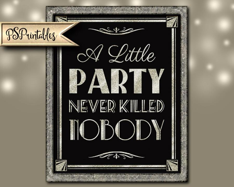 Mariage - Printable A LITTLE PARTY never killed NOBODY-Art Deco Great Gatsby 1920's wedding-instant download digital file-black and glitter silver