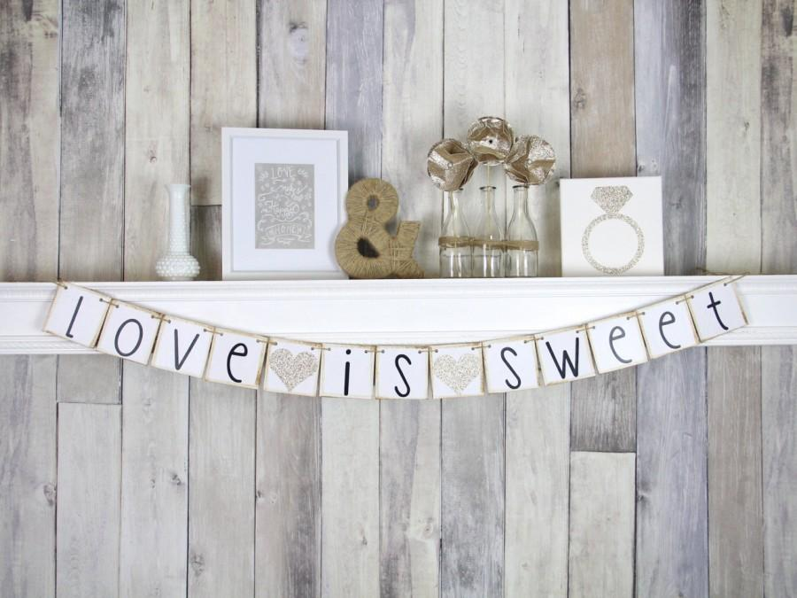 Свадьба - Love Is Sweet Banner - Wedding Banner Photo Prop - Wedding Sign - Wedding Decoration - Candy Bar Sign