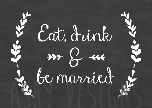 eat drink and be married wedding engagement party sign
