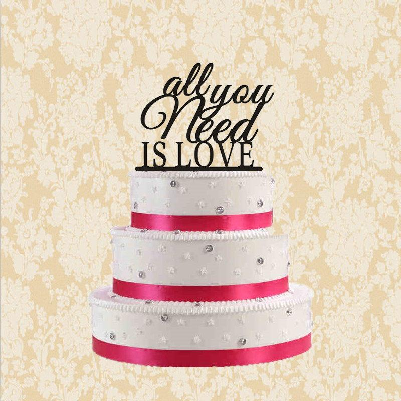 Mariage - All you need is love-wedding cake topper-all you need is love cake topper-modern cake topper wedding-rustic cake topper-unique cake topper