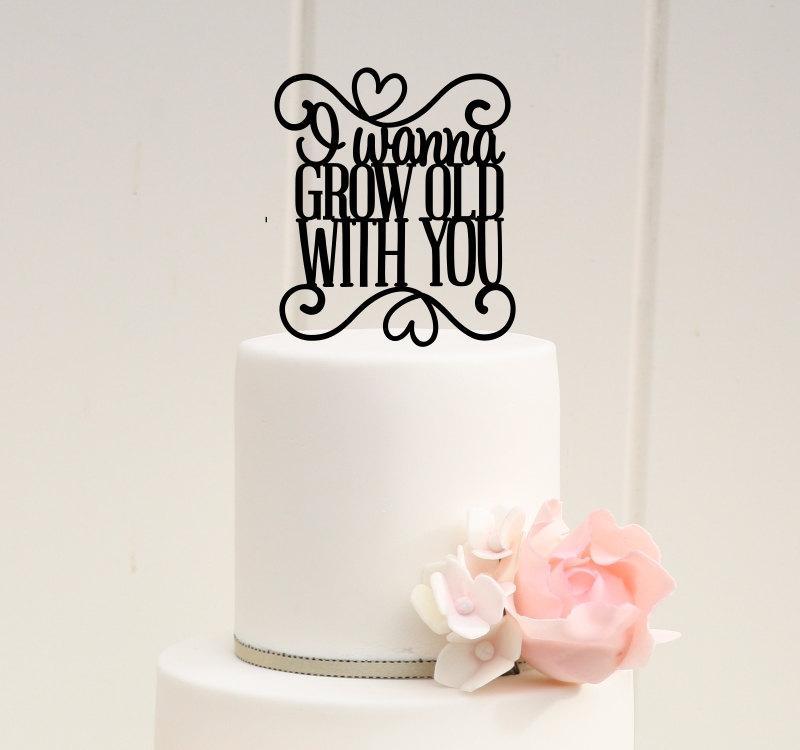 Свадьба - I Wanna Grow Old With You Wedding Cake Topper - Custom Cake Topper