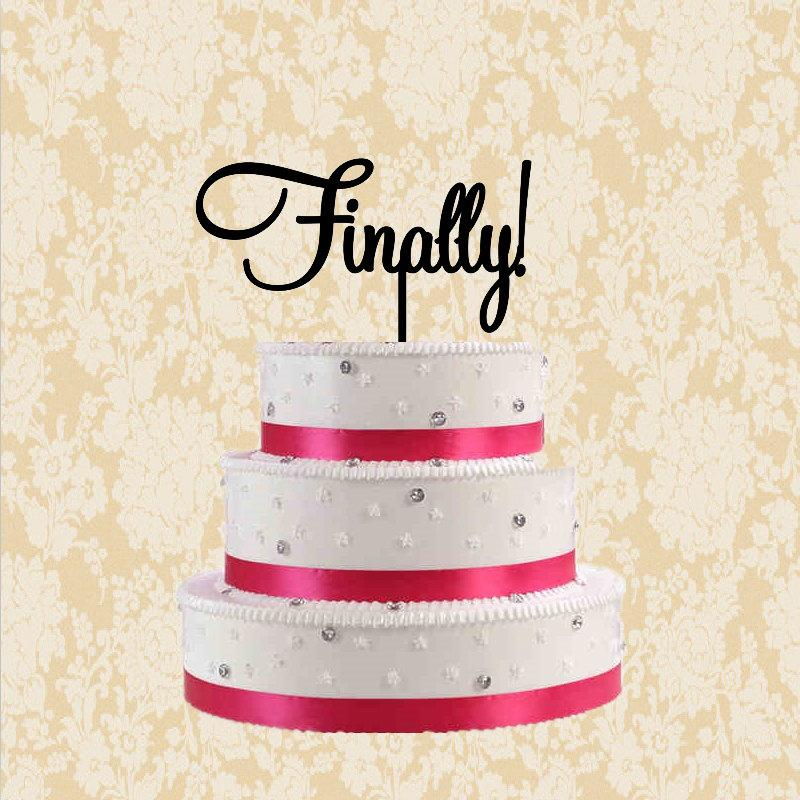 Finally Wedding Cake Topper Custom Script Cake Topper Rustic Cake