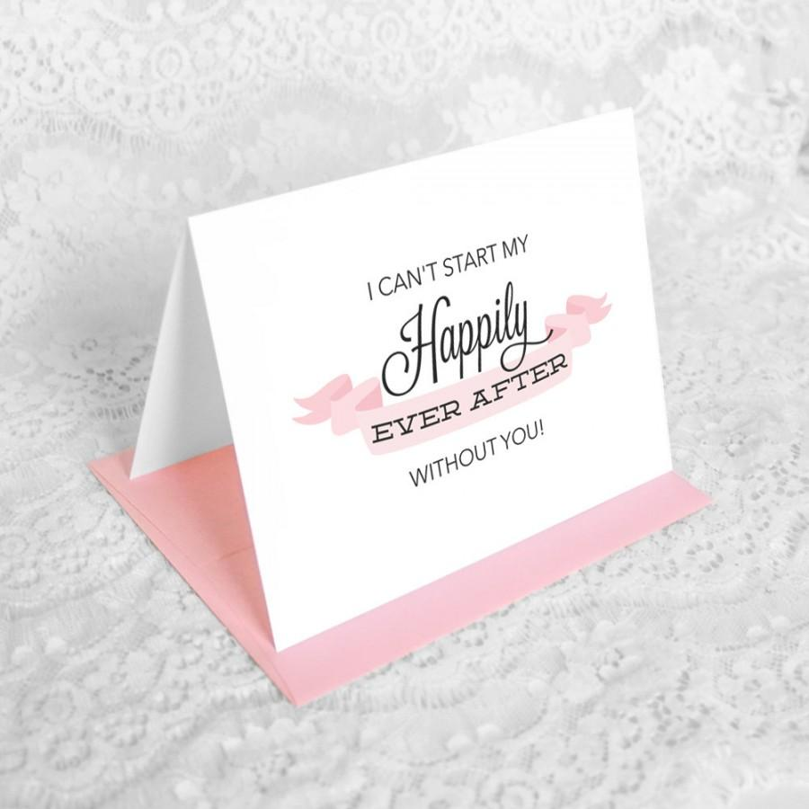 Bridesmaid or Maid of Honor Card   I Can t Start My Happily Ever After  Without You    Will You Be My Bridesmaid Card. Bridesmaid Or Maid Of Honor Card   I Can t Start My Happily Ever