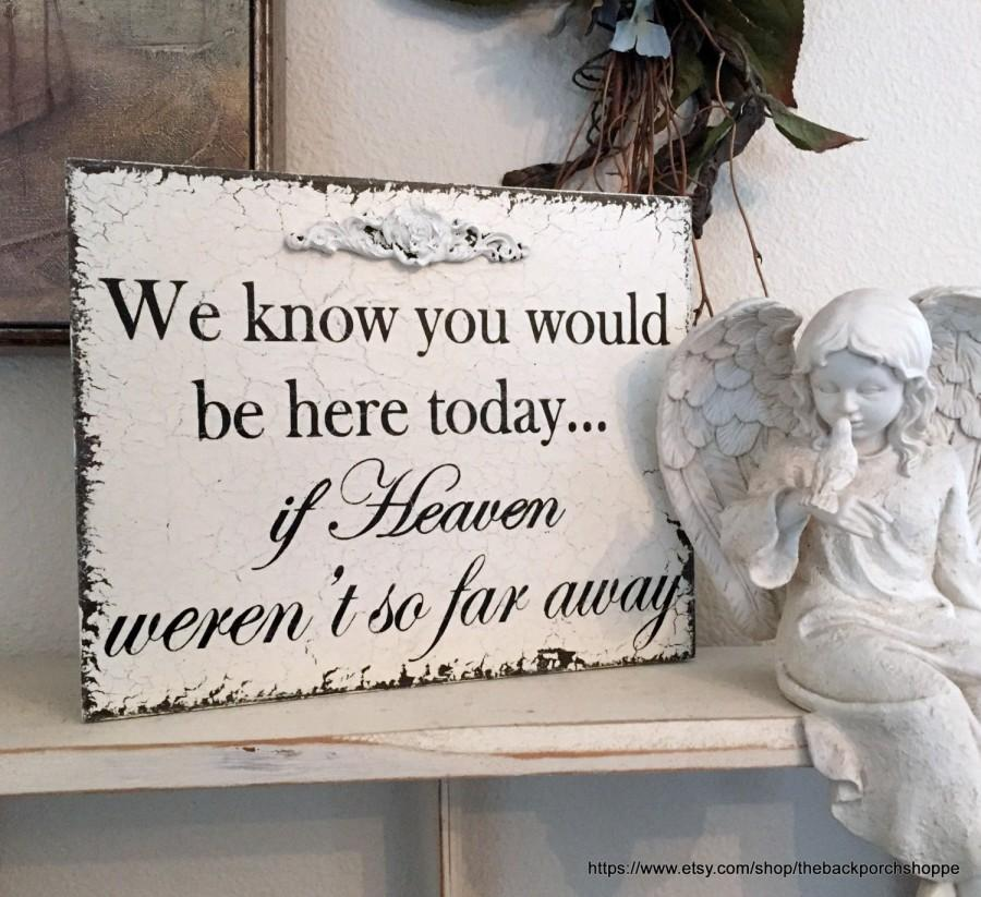 Mariage - MEMORY TABLE SIGN, In Memory of Sign, Wedding Signs, We know you would be here today if heaven weren't so far away, 8 x 10
