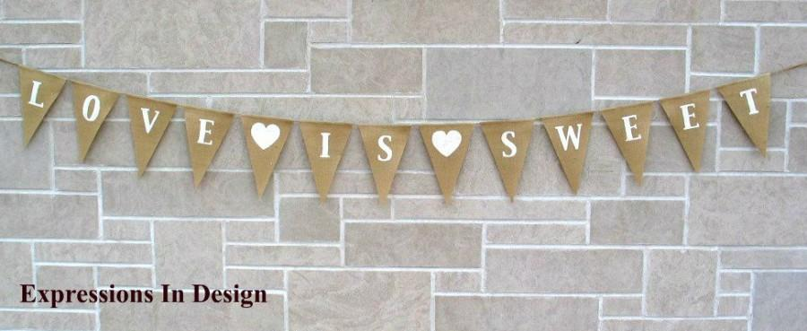 Mariage - Wedding Banner - Love Is Sweet - Burlap Banner - Sweets Table  -  Candy Table