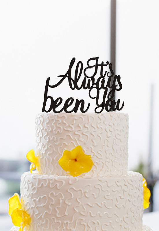 Wedding - It's Always Been You Cake Topper-Wedding Cake Topper-Personalized Phase Cake Topper-Modern Cake Topper-Custom Cake Topper Cake Decoration