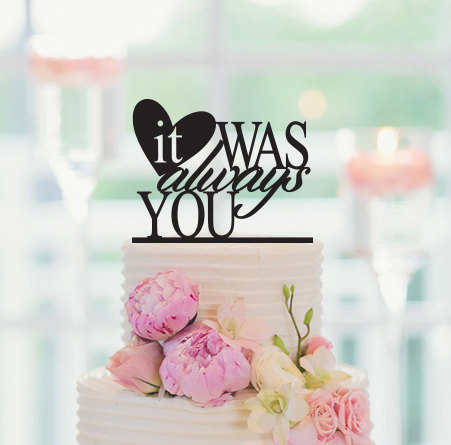 Свадьба - Cake Topper, It Was Always You Cake Topper, Wedding Cake Topper, Sweets Table Sign, Engagement Cake Topper