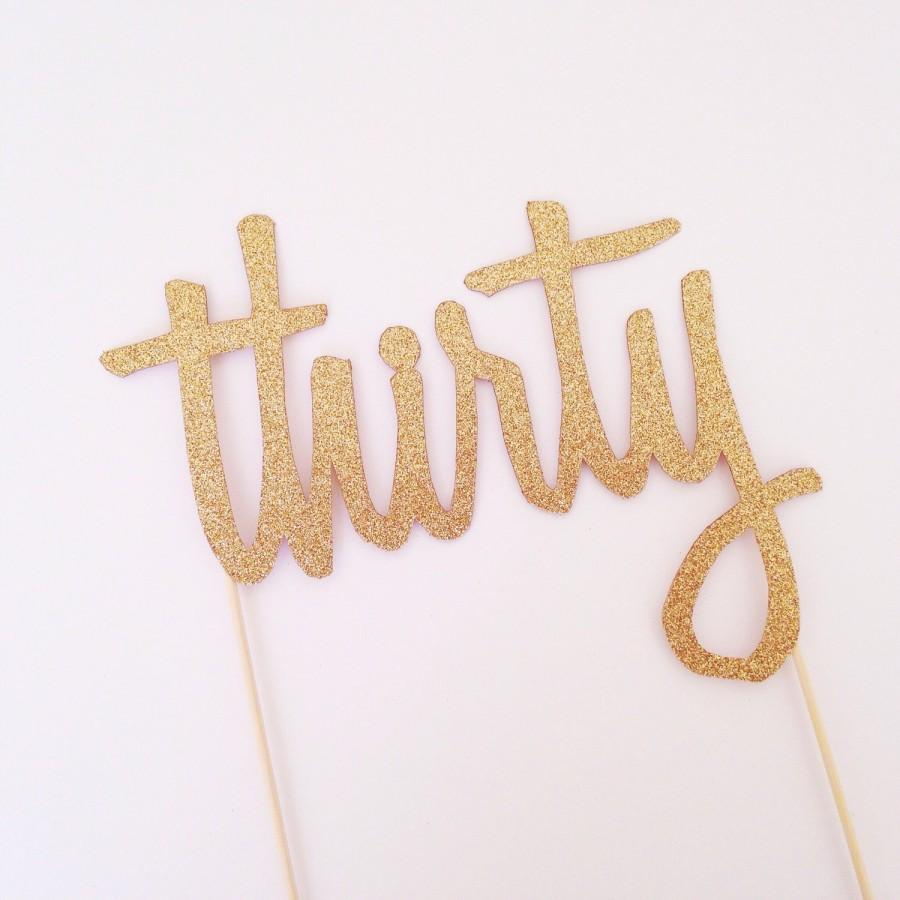 زفاف - Thirty Cake Topper - Script Number Cake Topper - Gold Glitter - Birthday Cake Topper