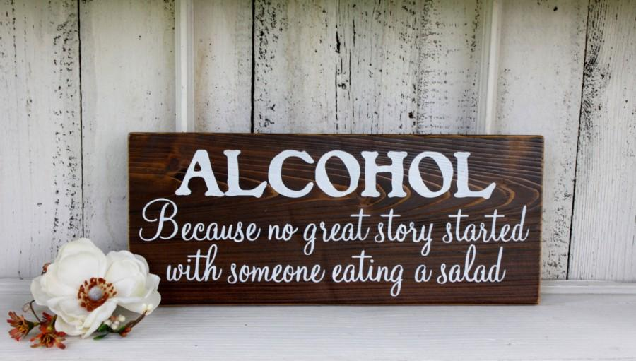 Mariage - ALCOHOL Because no great story started with someone eating a salad Self-Standing Rustic Wedding Sign 5 1/2 x 14