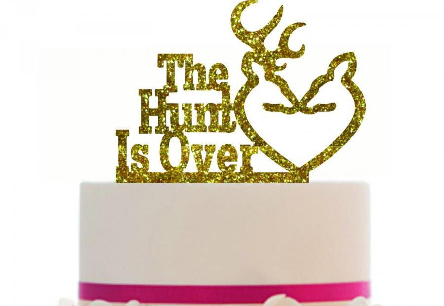 Wedding Cake Topper The Hunt Is Over, Choice Of Color, Removable ...