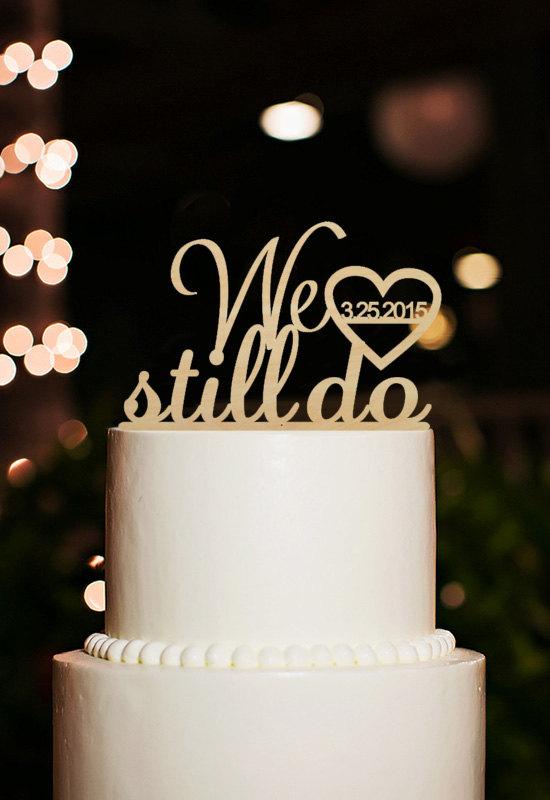 We Still Do Wedding Cake Topper