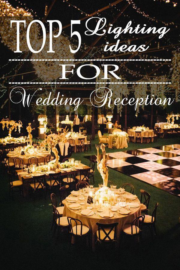 Свадьба - 5 WAYS TO LIGHT YOUR WEDDING RECEPTIONS