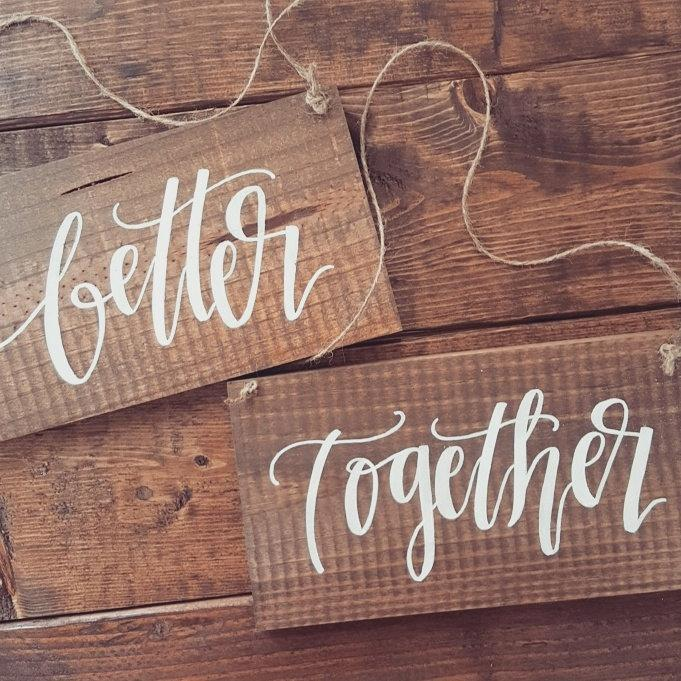 Better Together Chair Signs Rustic Wooden Wedding Signs