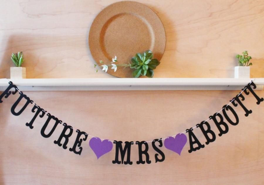 Свадьба - Future Mrs Banner - Custom Colors - Personalized with Married Name - Bridal Shower, Bachelorette Decoration or Photo Prop