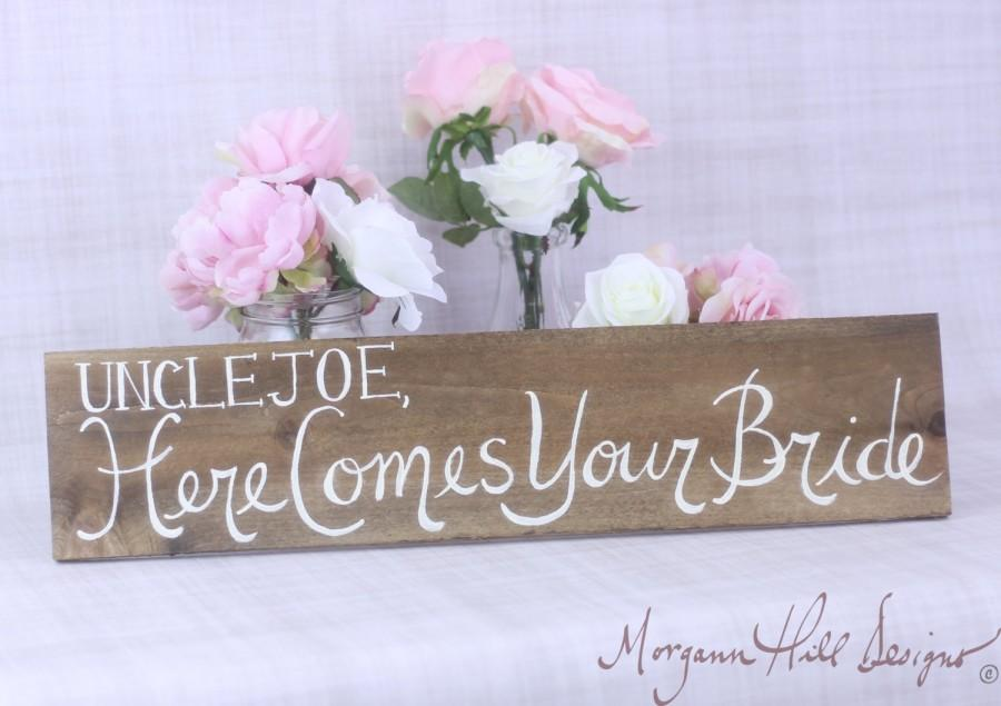 Mariage - Personalized Wedding Sign Uncle Here Comes Your Bride Flower Girl Ring Bearer Sign Country Chic Wedding  (Item Number 130052)