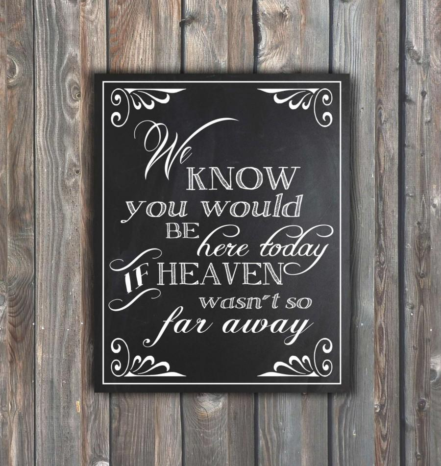 photograph regarding We Know You Would Be Here Today Free Printable identified as Printable Marriage ceremony Signage White Electronic Obtain t