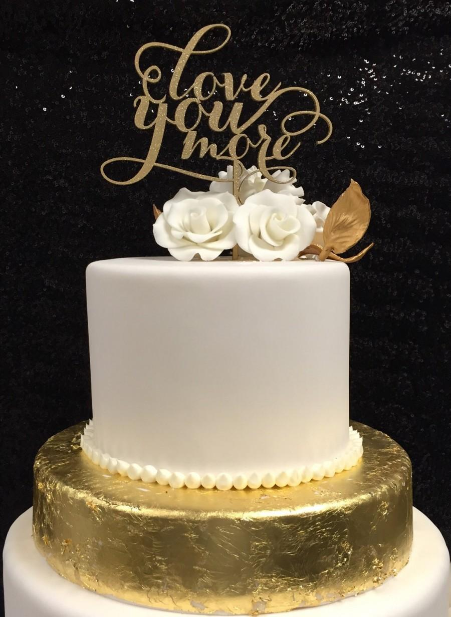 Mariage - Love You More Cake Topper, Love You More, Wedding Cake Topper, Engagement Cake Topper, Gold Wedding Cake Topper, Calligraphy Cake Topper