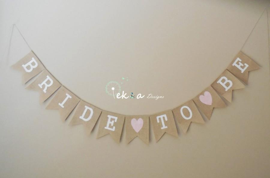 BRIDE TO BE Burlap Banner Bridal Shower Sign Wedding Decor Garland Photo Props