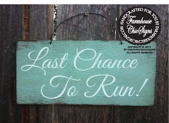 Mariage - Last Chance To Run Sign, wedding sign, rustic wedding, wedding decor, flower girl sign