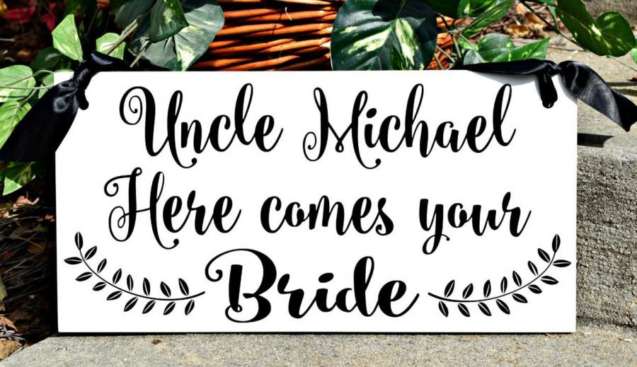Wedding - Uncle Here Comes Your Bride Sign, Here Comes the Bride Sign, Ring Bearer Sign, Flower Girl, Wedding Sign with Ribbon, Wood Sign