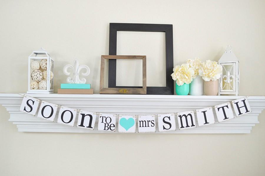 Hochzeit - Bridal Shower Decorations Bridal Shower Banners Soon To Be Mrs Banner Bachelorette CUSTOMIZE YOUR NAME, Lt Teal Bridal Decor, B207
